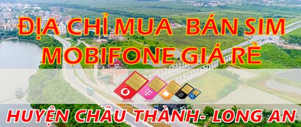 Địa Chỉ Mua Sim Mobifone Giá Rẻ Tại Huyện Châu Thành -Long An - SimTienGiang.vn - Blog